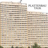 Plattenbau Talk